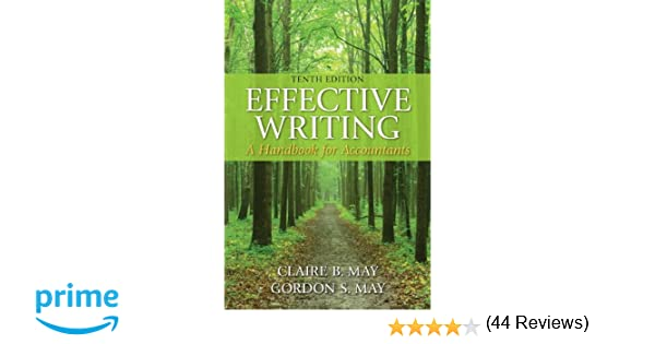Effective writing a handbook for accountants 10th edition effective writing a handbook for accountants 10th edition claire b may gordon s may 9780133579499 amazon books fandeluxe Gallery