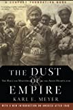 The Dust of Empire: The Race for Mastery in The Asian Heartland (Century Foundation Book)