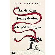 La vie selon Juan Salvador, palmipède d'Uruguay (French Edition)