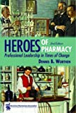 img - for Heroes of Pharmacy: Professional Leadership in Times of Change book / textbook / text book