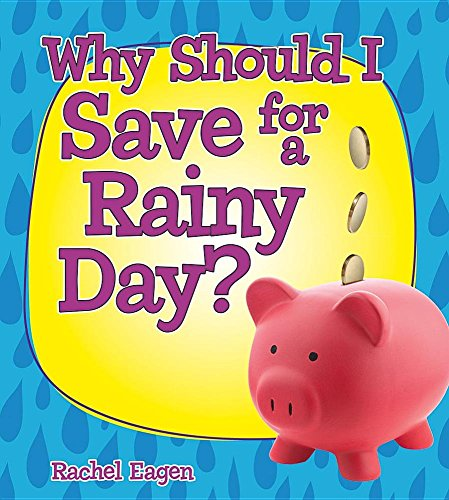 Why Should I Save for a Rainy Day? (Money Sense: An Introduction to Financial Literacy)