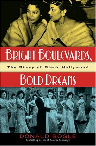 Bright Boulevards, Bold Dreams: The Story of Black Hollywood by Donald Bogle - Boulevard Shopping Hollywood
