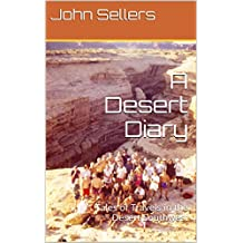 A Desert Diary: Tales of Travels in the Desert Southwest