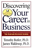 Discovering Your Career in Business, James Waldroop and Timothy Butler, 0201461358