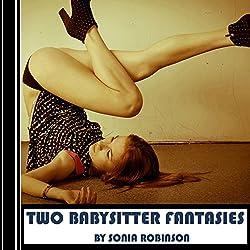 Two Babysitter Fantasies (Hardcore Erotica)