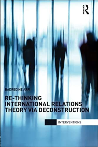 Télécharger des livres électroniques GoogleRe-Thinking International Relations Theory via Deconstruction PDF FB2 iBook by Badredine Arfi