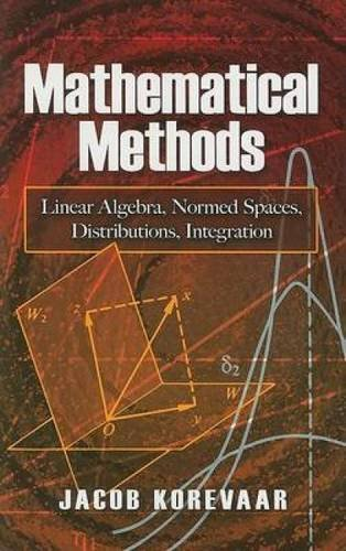 Download Mathematical Methods: Linear Algebra, Normed Spaces, Distributions, Integration (Dover Books on Mathematics) pdf