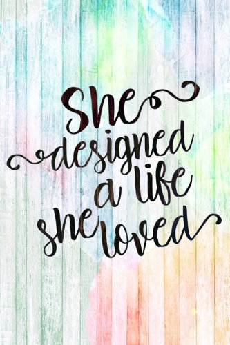 She Designed a Life She Loved: Journal Notebook For Women pdf epub