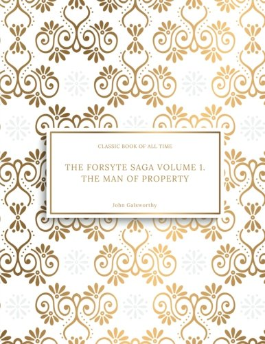 Download The Forsyte Saga Volume 1.  The Man of Property : FreedomRead Classic Book ebook