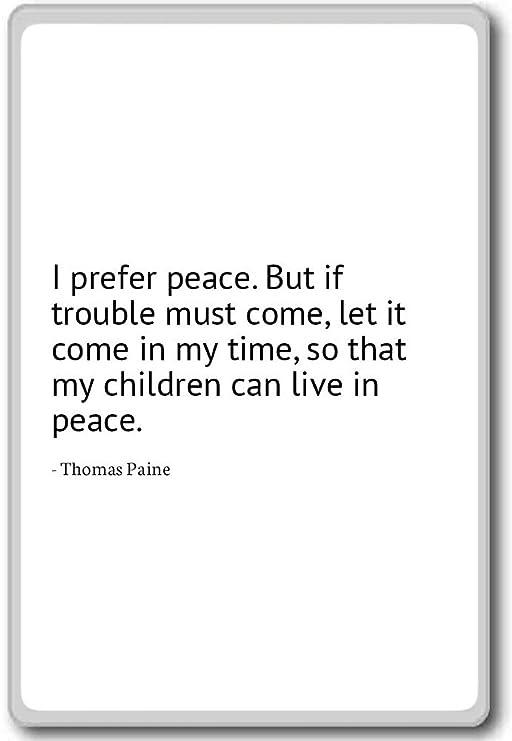 Imán para nevera con frases en inglés «I prefer Peace, but if ...