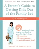 A Parent's Guide to Getting Kids Out of the Family Bed, Lawrence Shapiro, 1572246081
