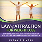 Law of Attraction for Weight Loss: Change Your Relationship with Food, Stop Torturing Yourself with 'Dieting' and Transform Your Body with LOA Hörbuch von Elena G. Rivers Gesprochen von: Dee Vallens