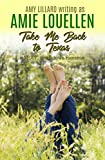 Take Me Back To Texas: a small town, contemporary romance (Loveless, Texas Book 1)