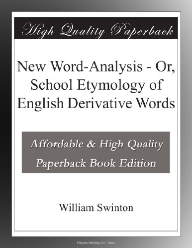 New Word-Analysis - Or, School Etymology of English Derivative Words