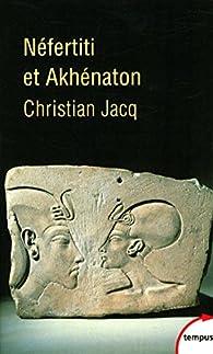 Néfertiti et Akhenaton par Christian Jacq