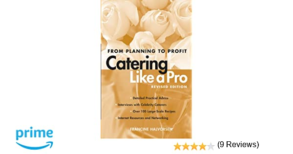 Catering Like a Pro Revised Edition: From Planning to Profit ...