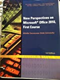 img - for New Perspectives on Microsoft Office 2010, First Course (MTSU Edition) book / textbook / text book