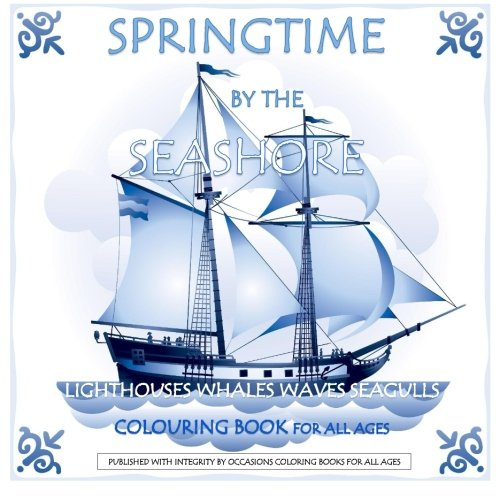 Springtime by the Seashore Lighthouses, Whales, Waves, Seagulls Colouring Book: Ocean Coloring Books in al; Coloring Books Ocean in al; Coloring Books ... in al; Coloring books Ocean for Kids in al;