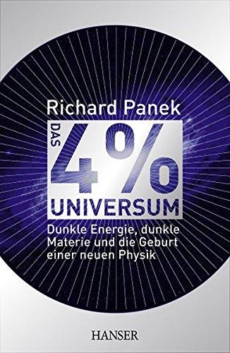 Das 4%-Universum: Dunkle Energie, dunkle Materie und die Geburt einer neuen Physik