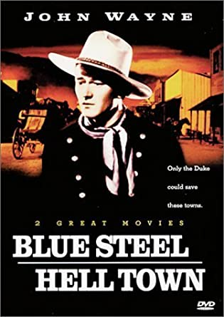 Amazon com: John Wayne: Blue Steel/Hell Town by Good Times