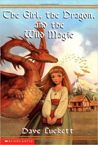 The Girl, the Dragon, and the Wild Magic by Dave Luckett (2003-10-01)