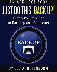 Just Do This: Back Up!: A Step-by-Step Plan To Back Up Your Computer