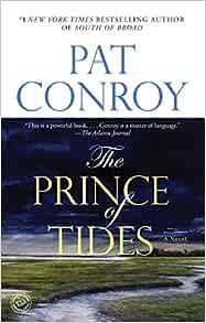 The Prince Of Tides A Novel Conroy Pat 9780553381542 Amazon Com Books