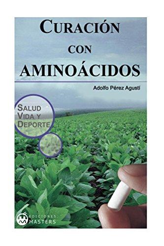 Curacion con aminoacidos (Spanish Edition) by [Agusti, Adolfo Pérez]