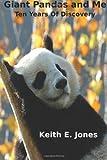 Giant Pandas and Me, Keith E. Jones, 1492306851