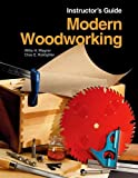Modern Woodworking Instructor's Guide, Willis H. Wagner and Clois E. Kicklighter, 1590704835