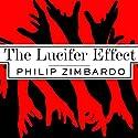 The Lucifer Effect: Understanding How Good People Turn Evil Hörbuch von Philip Zimbardo Gesprochen von: Kevin Foley