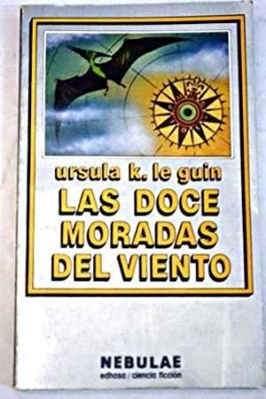 Las Doce Morada's Del Viento/the Wind's Twelve Quarters (Spanish Edition)