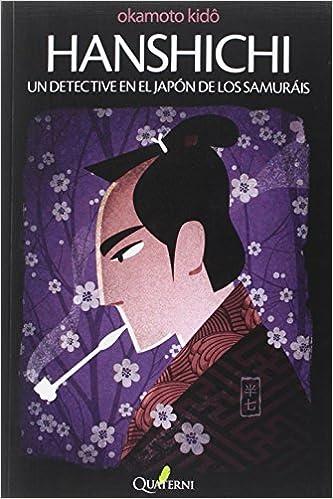 Hanshichi. Un detective en el Japón de los Samuráis G. Obras ...