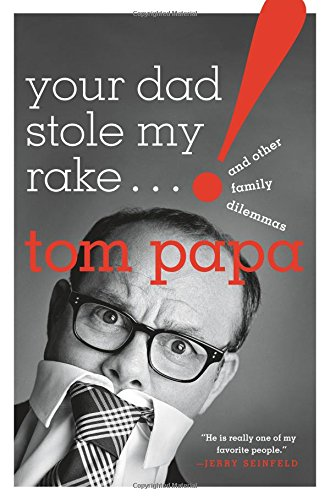 Your Dad Stole My Rake: And Other Family Dilemmas cover