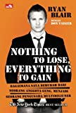 img - for Nothing To Lose Everything To Gain (Indonesian Edition) book / textbook / text book