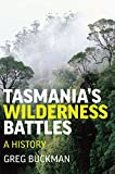 img - for Tasmania's Wilderness Battles: A History book / textbook / text book