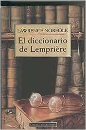 El diccionario de Lempriere: Amazon.es: Lawrence Norfolk
