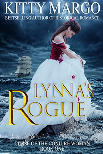 Book: Lynna's Rogue (Curse of the Conjure Woman Book 1) by Kitty Margo