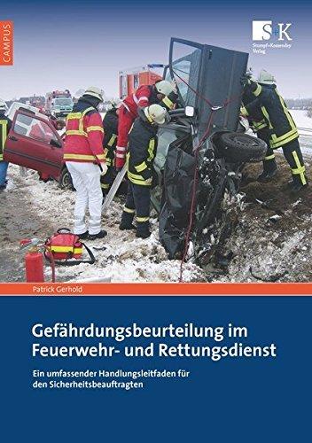 Gefährdungsbeurteilung im Feuerwehr- und Rettungsdienst: Ein umfassender Handlungsleitfaden für den Sicherheitsbeauftragten (Campus) by Patrick Gerhold (2012-05-01)