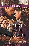 Betrayed by His Kiss, Amanda Mccabe, 0373298064