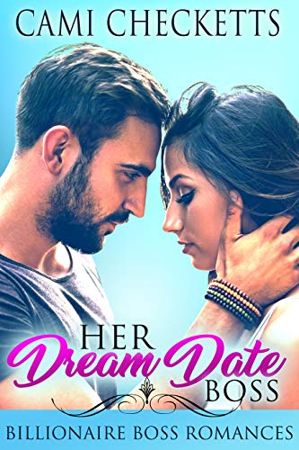 Her Dream Date Boss: Billionaire Boss Romances (Steele Family Romance) by [Checketts, Cami]