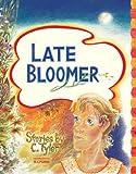 Late Bloomer, C. Tyler, 1560976640