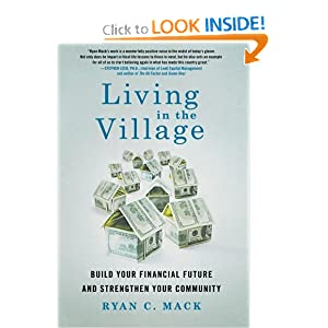Living in the Village: Build Your Financial Future and Strengthen Your Community Ryan C. Mack