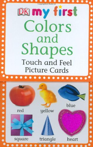 My First Touch  &  Feel Picture Cards: Colors  &  Shapes (MY 1ST T&F PICTURE CARDS) by Brand: DK Preschool