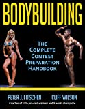 Bodybuilding: The Complete Contest Preparation Handbook