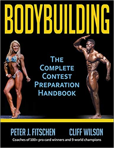 3fa14ac384 Bodybuilding: The Complete Contest Preparation Handbook: Peter J., Ph.D.  Fitschen, Cliff Wilson: 9781492571339: Amazon.com: Books