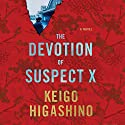 The Devotion of Suspect X Audiobook by Keigo Higashino, Alexander O. Smith Translated by Narrated by David Pittu