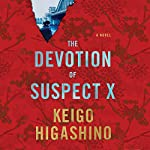 The Devotion of Suspect X | Keigo Higashino,Alexander O. Smith