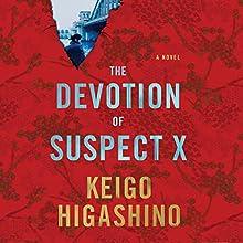 The Devotion of Suspect X   Livre audio Auteur(s) : Keigo Higashino, Alexander O. Smith Narrateur(s) : David Pittu