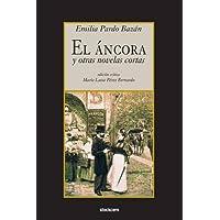 El áncora y otras novelas cortas (Spanish Edition)